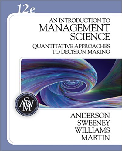 An Introduction to Management Science - Quantitative Approaches to Decision Making